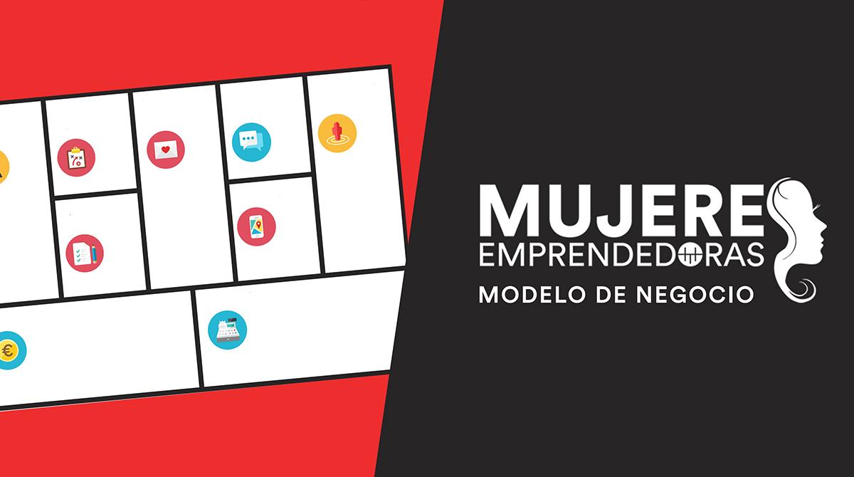 """Mujeres emprendedoras: """"Modelo de negocio"""""""