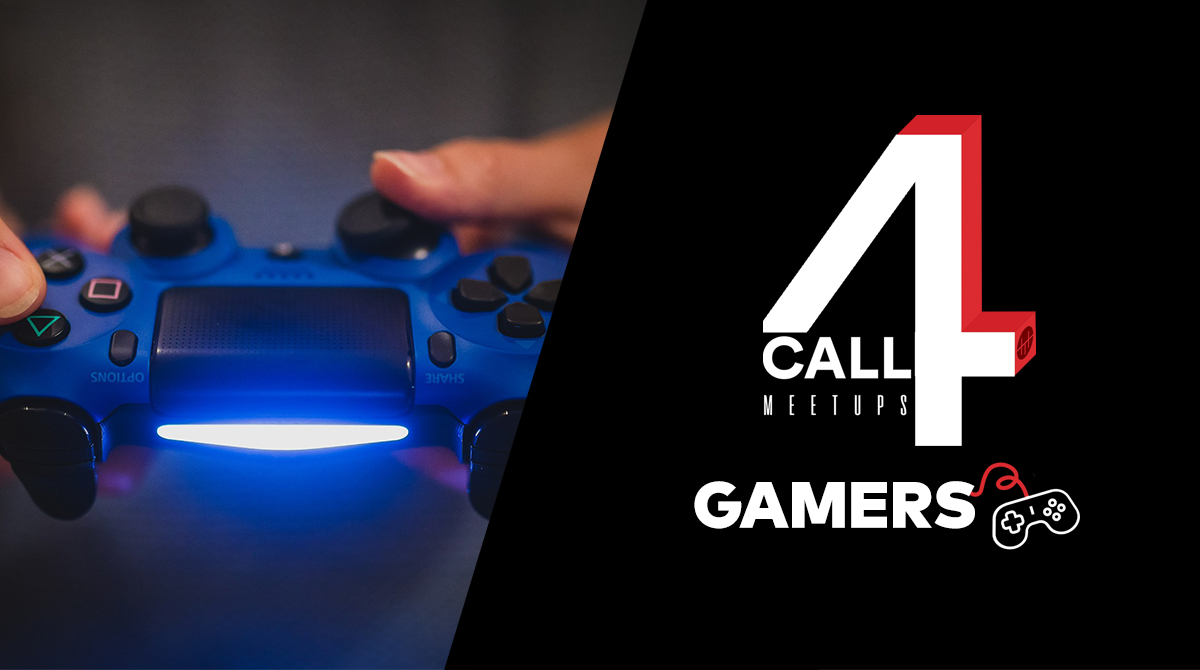 Call 4 gamers, meetup.